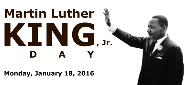 ... closed on January, 18, 2016, in honor of Martin Luther King, Jr. Day